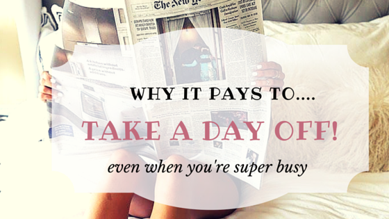 take a day off!